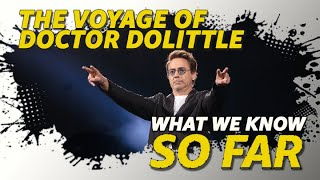What We Know About 'The Voyage of Doctor Dolittle' | So Far