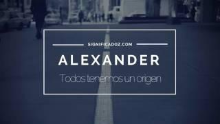 ALEXANDER - Significado del Nombre Alexander 🔞 ¿Qué Significa?