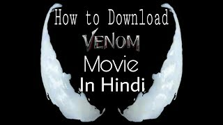 How to Download venom official  movie in hindi dubbed