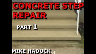 How I Repair Concrete Steps (part 1 Of 5) Mike Haduck