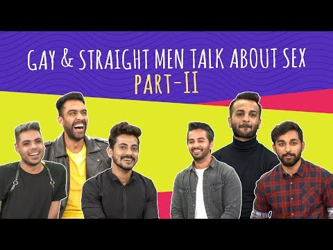 MensXP: Indian Gay And Straight Men Talk About Relationships & Sex Part 2