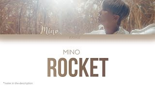 MINO - 'ROCKET (로켓)' Lyrics (Han | Rom | Eng)