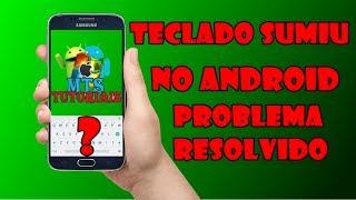 Teclado Sumiu no Android Problema Resolvido