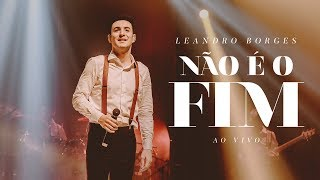 Leandro Borges - Não é o Fim (Ao Vivo) thumbnail