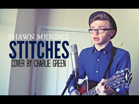 Shawn Mendes - Stitches (Cover by Charlie Green)