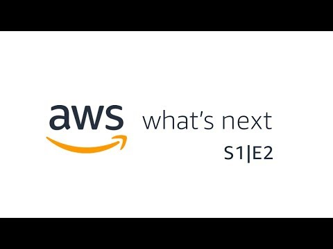 AWS What's Next, S1|E2