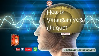 How is Vihangam Yoga unique?