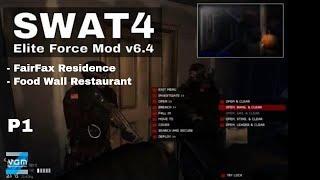SWAT 4 TSS: Elite Force mod V6.4 Part 1: Fairfax and Food Wall Raid
