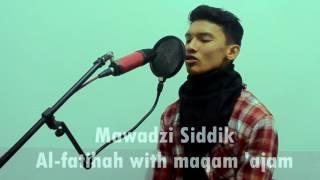 Mawadzi Siddik ( Al-fatihah maqam 'ajam)
