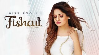 Fishcut Full Miss Pooja Ft Dj Dips Latest Punjabi Song 2019