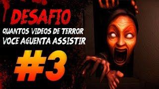 QUANTOS VÍDEOS DE TERROR VOCÊ AGUENTA ASSISTIR? [DESAFIO] #3