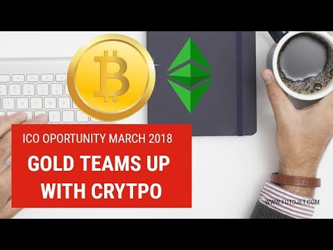 ICO opportunity March 2018 - Gold Teams up with Crytpo!
