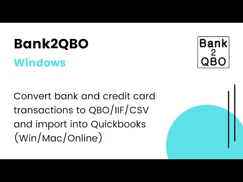 Bank2QBO (Windows): Convert CSV/Excel/PDF/OFX/QFX/QBO/QIF to QBO and import  into Quickbooks [2019]