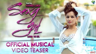 Sexy Girl Official Musical Video Teaser | The Girl | Veronika Singh | Anbazhagan | Mix by 6091-Gopi thumbnail
