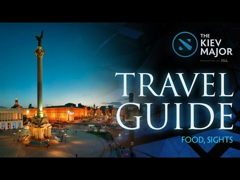 Travel Guide (Food, Sights) @Kiev Major