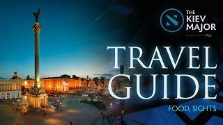 Travel Guide (Food, Sights) @ The Kiev Major