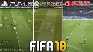 FIFA 18 OFFICIAL GAMEPLAY COMPARISON PS4 PRO VS XBOX ONE X VS NINTENDO SWITCH (4K)