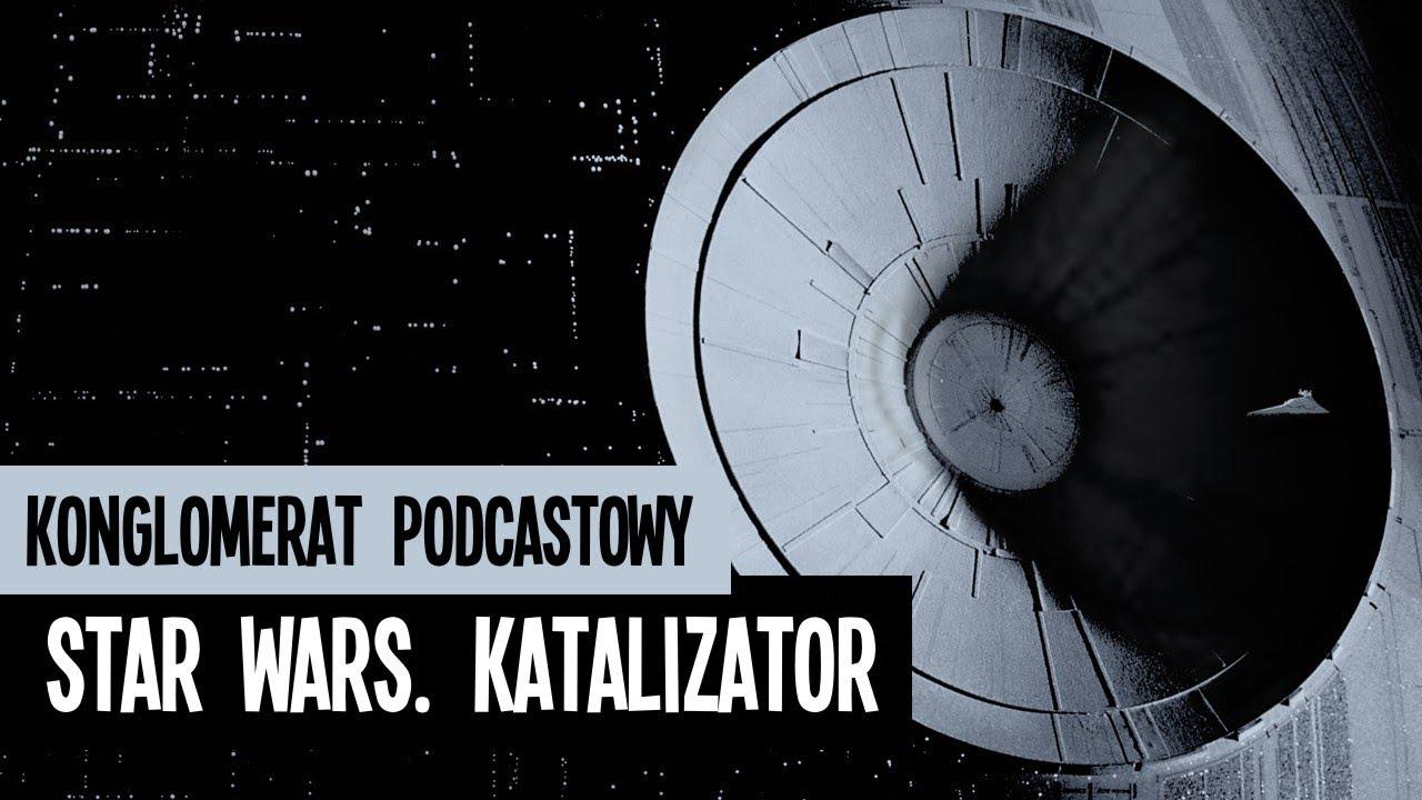 Star Wars: Katalizator. Wprowadzenie do filmu Łotr 1 (Catalyst: A Rogue One Novel)  - recenzja
