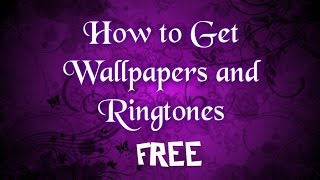 How to Get Free Wallpapers & Ringtones