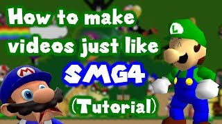 (TUTORIAL) How to make a SMG4 video!