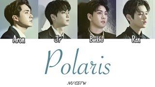 《日本語字幕》 Polaris(북극성) - NU'ESTW(뉴이스트w) (かなルビ/ふりがな/歌詞/가사)