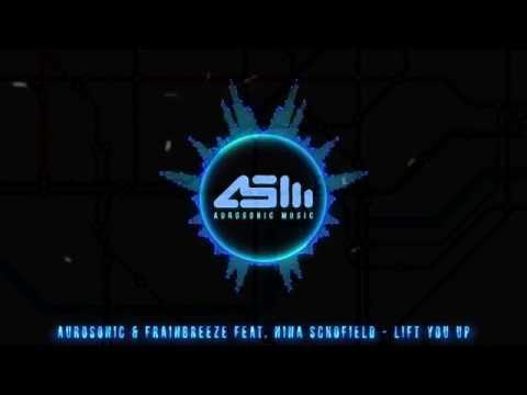 Aurosonic & Frainbreeze feat Nina Schofield - Lift you up