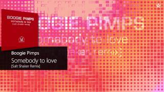 Boogie Pimps - Somebody To Love [Saltshaker Remix]
