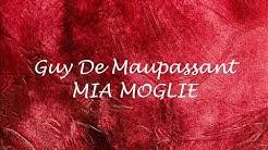 MIA MOGLIE -  racconto di Guy De Maupassant