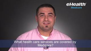 What Health Care Services Are Covered Medicare