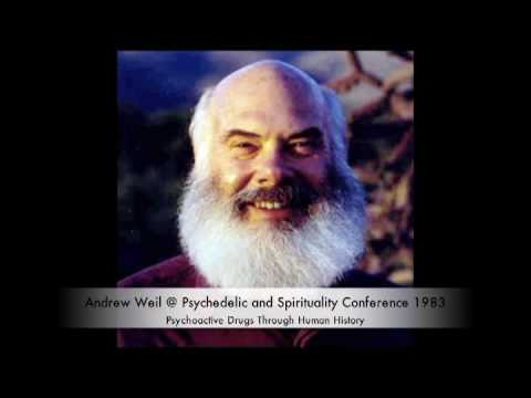 Andrew Weil - Psychoactive drugs through human history (1/5)
