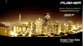 Pusher  - San Francisco Underground 307 Uplifting Trance 2015