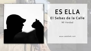 El Sebas de la Calle - Es Ella (Single Oficial)