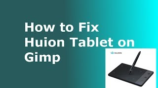 HOW TO FIX HUION TABLET ON GIMP