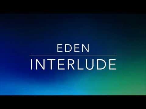 Interlude- EDEN (Lyrics)