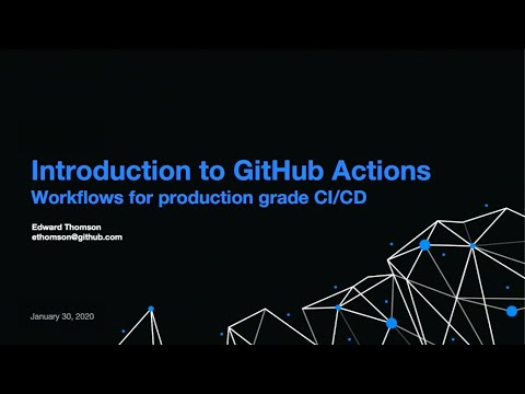 Introduction to GitHub Actions - Edward Thomson