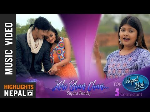 Nepal Idol Top 5 Sujata Pandey - Kohi Bhan Chan   New Nepali Melodious Song 2018 Ft. Reema & Nirajan