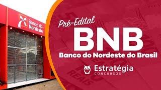 Concurso Banco do Nordeste (BNB): Dicas & Expectativas