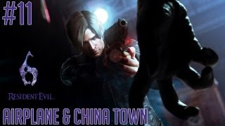 "Resident Evil 6 (PC) - Part 11 [LEON] ""Airplane & China Town"" Walkthrough Gameplay"