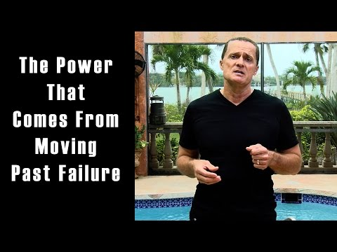 The Power that comes from Moving Past Failure