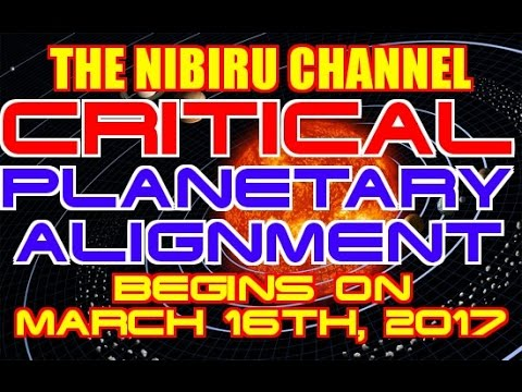 CRITICAL PLANETARY ALIGNMENT BEGINS MARCH 16th, 2017