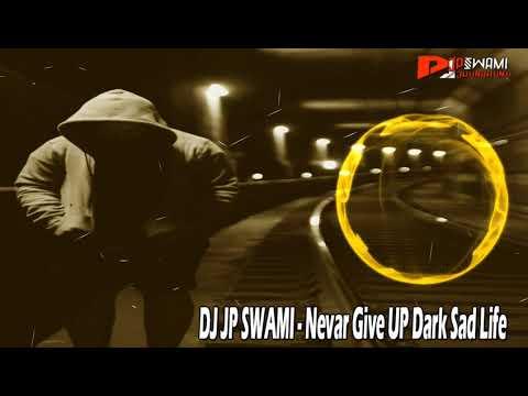 dj-jp-swami---never-give-up-(sad-club-mix)-#bestmoodoffsadmusic