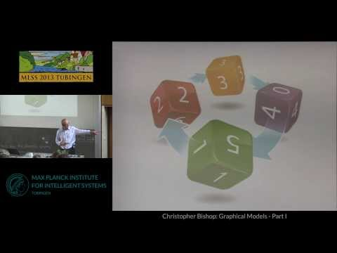 Graphical Models 1 - Christopher Bishop - MLSS 2013 Tübingen