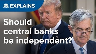 Should central banks be independent? | CNBC Explains