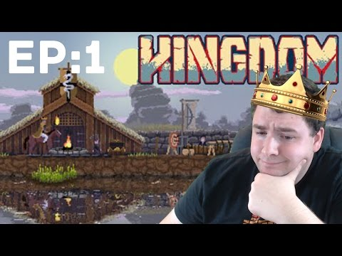 Kingdom - Let's Survive Episode: 1 It's good to be the king.
