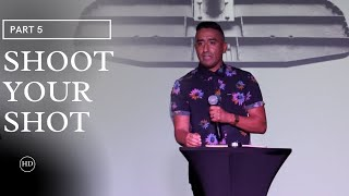 Shoot Your Shot | Part 5 (HD Church)