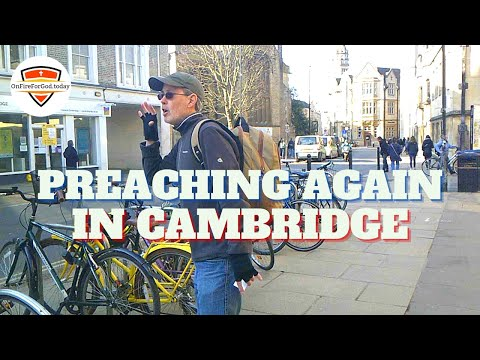 UK Street Preaching: Cambridge City Centre, England