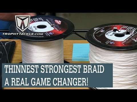 THINNEST STRONGEST BRAID, A REAL GAME CHANGER!