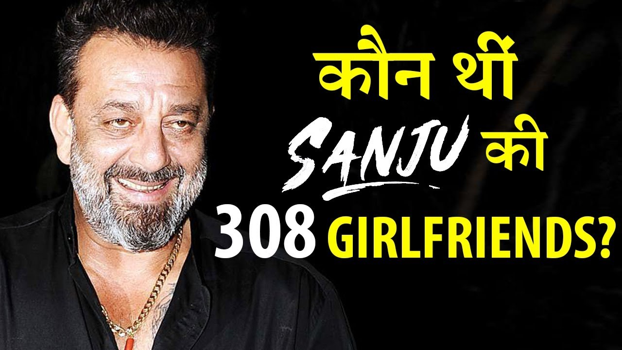 Who Were Sanjay Dutt's 308 Girlfriends As Revealed in The ...