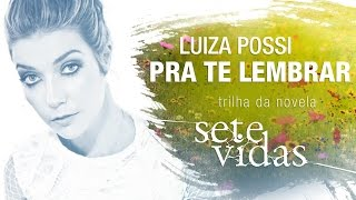Baixar Luiza Possi - Pra te Lembrar (Trilha da novela Sete Vidas) Lyric Video Oficial