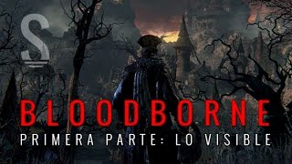 Bloodborne. Lo visible.